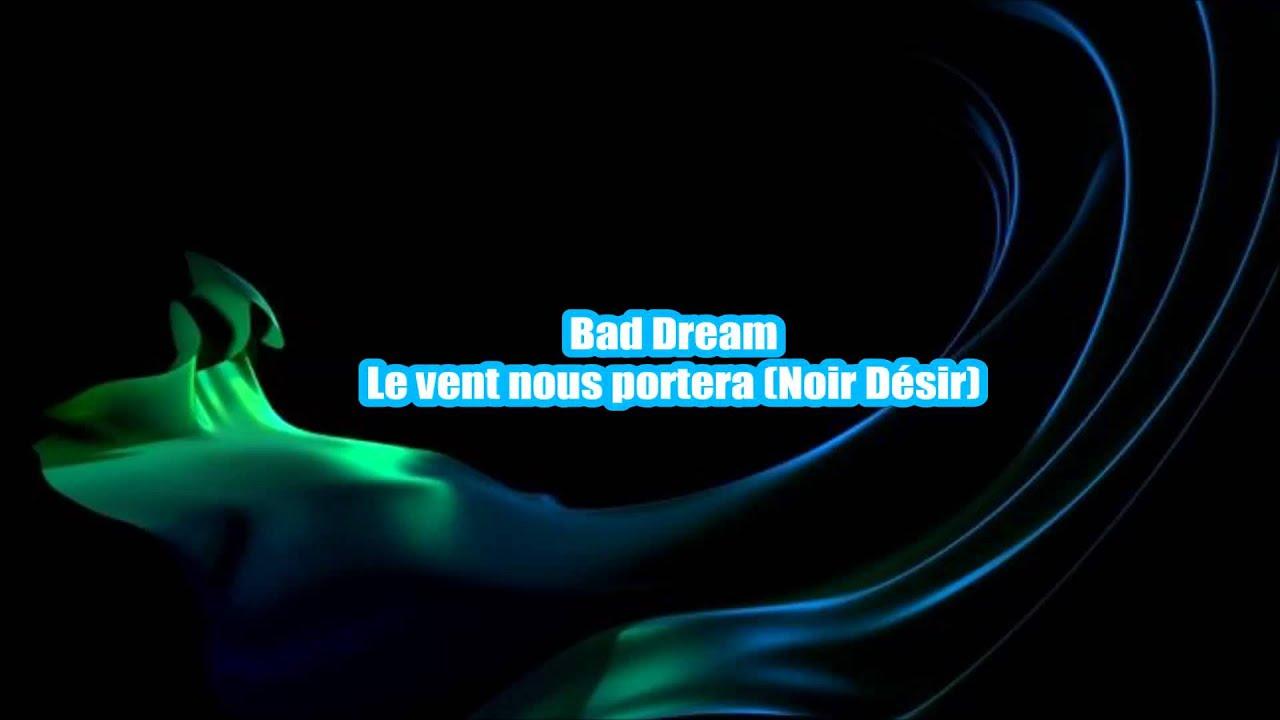 Bad dream le vent nous portera noir d sir youtube - Le vent nous portera guitare ...