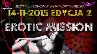 14 listopada 2015 Klub Explosion Zaprasza na EROTIC MISSION II