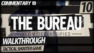 The Bureau: XCOM Declassified Walkthrough PART 10 | Operation: Grifter (Commentary)