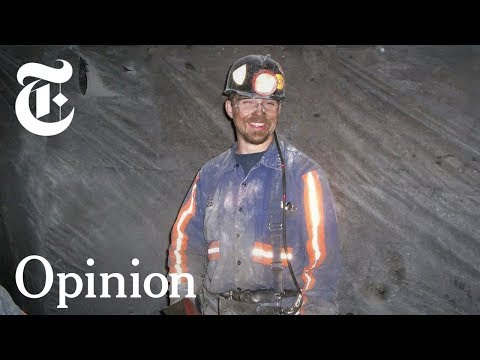 """Coal Miner To Trump: """"Coal Mining Isn't Coming Back""""   NYT - Opinion"""
