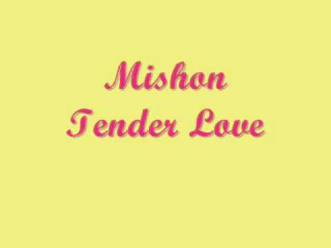Mishon- Tender Love