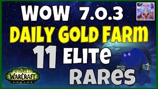 WoW Gold Farming 7.0.3 - Farming 11 Rare Elites Daily - WoW Legion