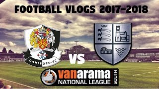 Football Vlogs 2017-18 Dartford vs Hampton & Richmond.