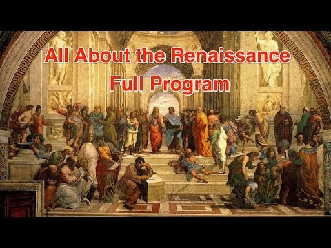 All About the Renaissance [Full Program]