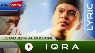 Download Video Ustad Jefri Al Buchori - Iqra | Official Lyric Video MP3 3GP MP4