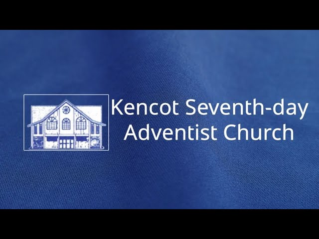 Kencot SDA - Bible Study, Adventist Youth & Vespers Services -  July 24 ,2021