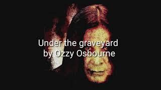 Baixar Under the graveyard lyrics. Ozzy Osbourne