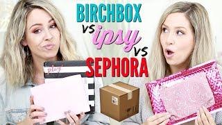 UNBOXING - Birchbox Vs Ipsy Vs Sephora 2019