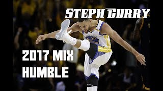 Stephen Curry 2017 Mix - HUMBLE.