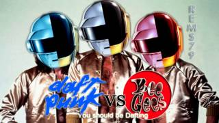 Daft Punk - Get Lucky  vs Bee Gees - You should be Dafting (Rems79 Mashup)