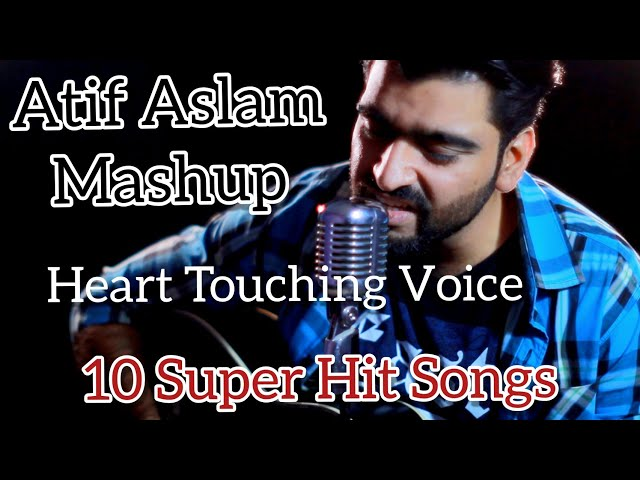 Atif Aslam Mashup | 10 Super Hit Songs of Atif Aslam | Unplugged by Talha Nadeem | Heart Touching