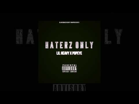 BloccLife Lil Heavy x BloccLife Popeye- Haterz Only (Day In My Hood Remix)