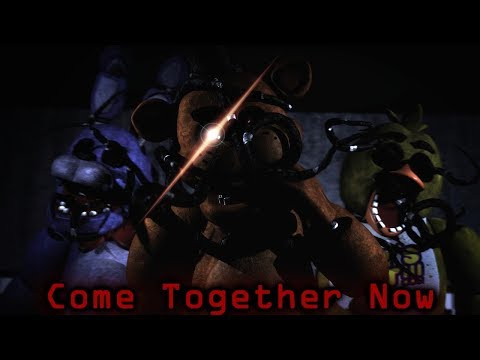 [SFM FNaF] Come Together Now (Collab with Macabre_Void)