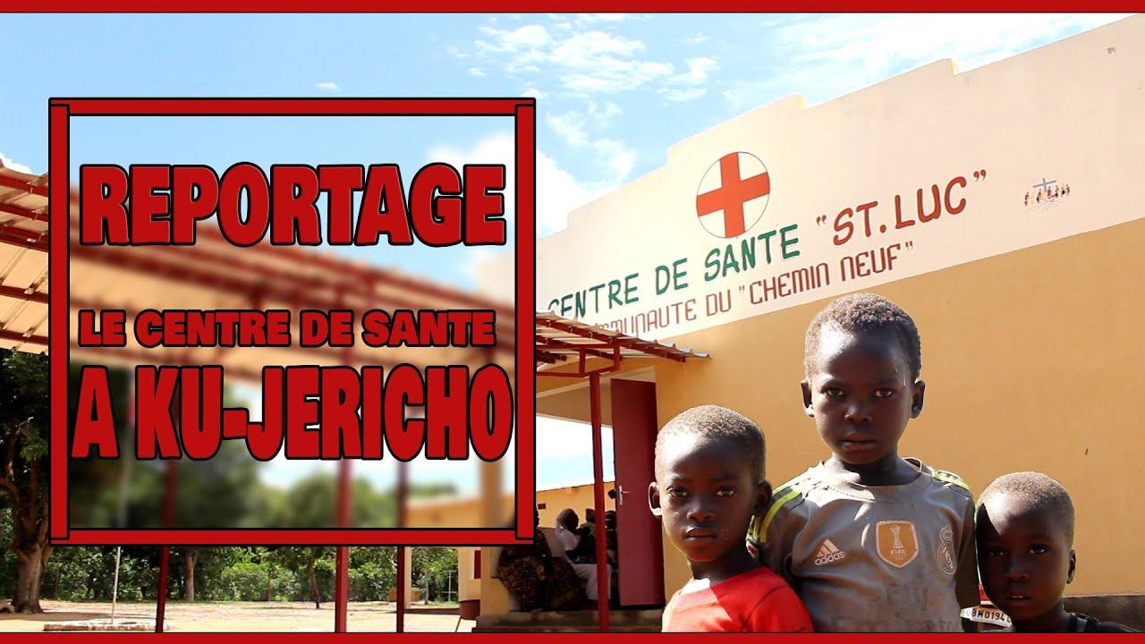 Reportage - Le centre de santé de Ku-Jericho