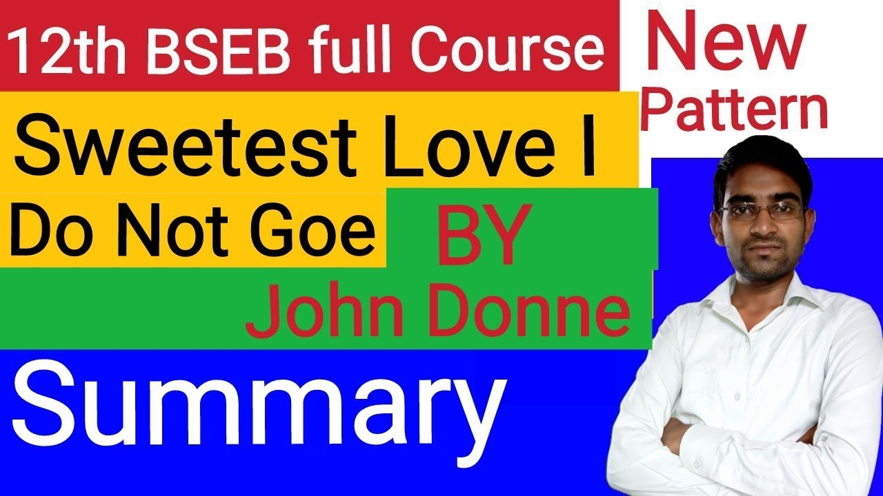 921803f9c27a बिल्कुल आसान तरीके से।summary of sweetest Love I do not goe by John Donne  explained in hindi