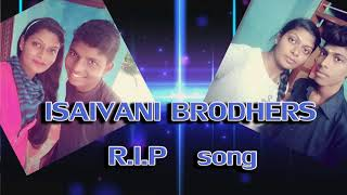 Chennai Gana  | singer Isaivani  brodhers R.I.P. full song | kalaiyilea seidhi 2018