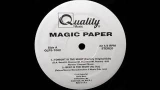Magic Paper ‎– Tonight Is The Night (90's Dance Music)