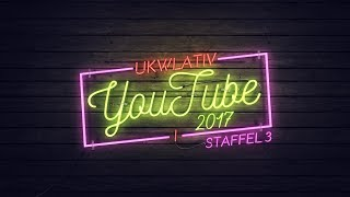 """YouTube 2017"" - UKWlativ I (Staffel 3)"