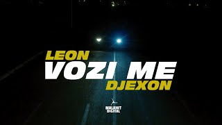 LEON x DJEXON - VOZI ME (Official Video)