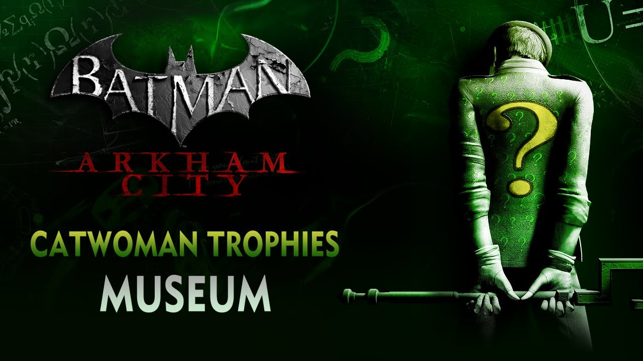Batman: Arkham City - Catwoman Trophies - Museum