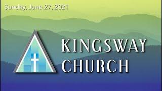 Kingsway Church - June 27, 2021