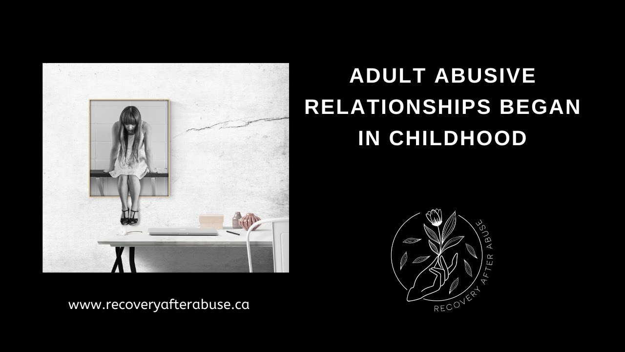 Your Childhood Patterns Repeat in Abusive Adult