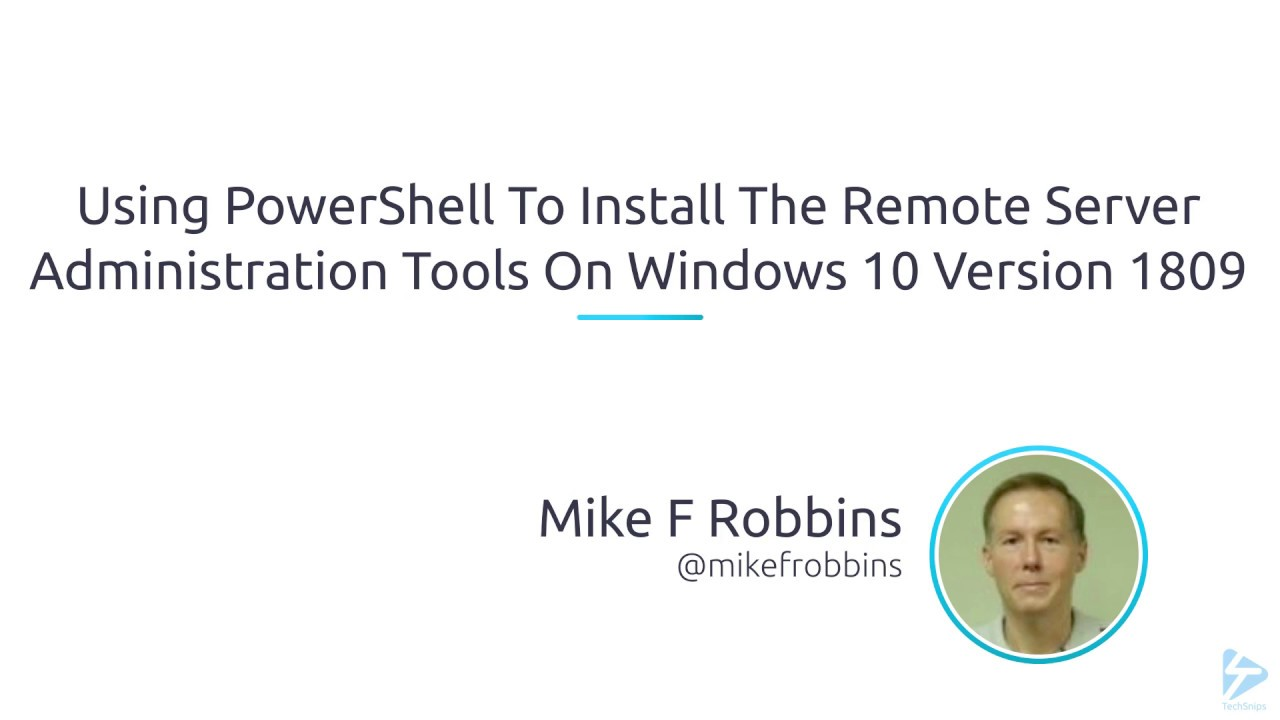 Using PowerShell To Install The Remote Server Administration Tools On  Windows 10 Version 1809