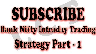 Bank Nifty Intraday Trading Strategy Part - 1 | Watch Full Video