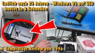 Nach 25 Jahren Windows 95 auf SSD installieren - bootet schneller in 8 Sekunden - Tombraider - [4K]