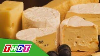 Thu hồi sản phẩm phô mai nhập khẩu từ Pháp vì nhiễm khuẩn | THDT