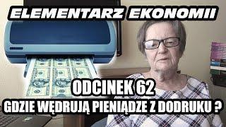 ELEMENTARZ EKONOMII - odc.62 - Gdzie wędrują pieniądze z dodruku?