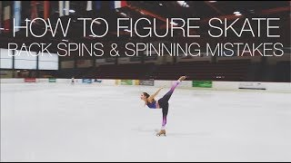 How To Figure Skate ❤ BACK SPINS (SCRATCH, SIT & CAMEL) + SPIN MISTAKES