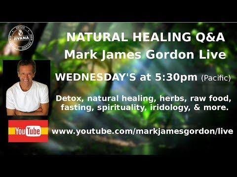 WEDNESDAY'S LIVE - - DIY HEALING Q&A   w/ MARK GORDON