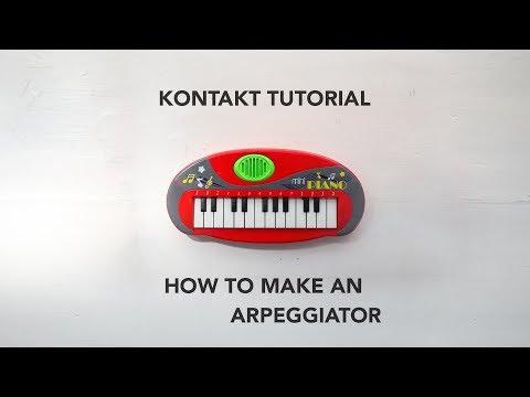 Kontakt Tutorial: How to Make an Arpeggiator (sort of) + FREE TOY PIANO KONTAKT LIBRARY