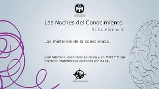 Los misterios de la consciencia | Joan Vilaltella | Mensa España