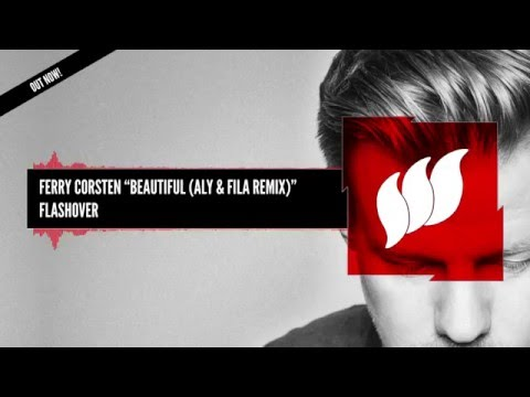 Ferry Corsten  Beautiful Aly & Fila Remix Extended OUT NOW