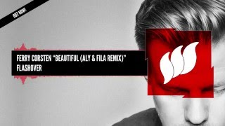 Ferry Corsten - Beautiful (Aly & Fila Remix) [Extended] OUT NOW