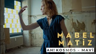 Ah! Kosmos & Mabel Matiz - Mavi (Official Video)