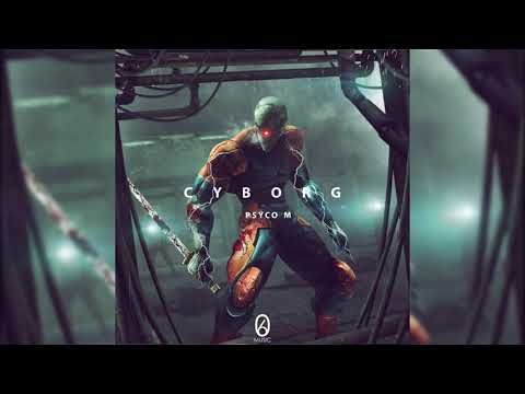 Youtube: Psyco M – Cyborg