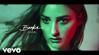 BANKS - Gimme (Official Audio)