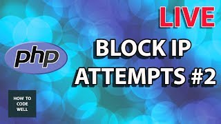Block IP Addresses In PHP LIVE CODING Part 2