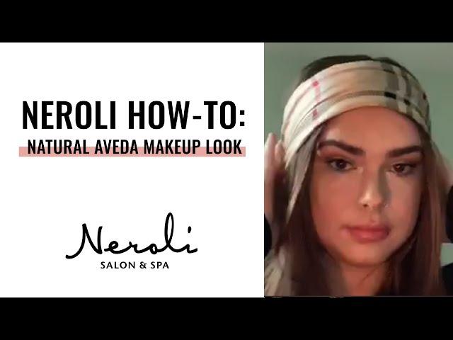 Neroli How-To: Natural Aveda Makeup Look