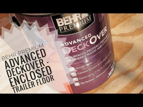 Painting Enclosed Trailer Floor w/ Behr Premium Advanced Deckover