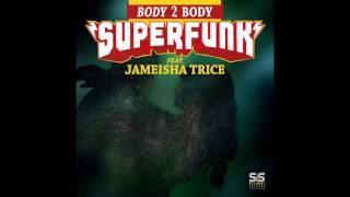 Superfunk Feat. Jameisha Trice - Body 2 Body (House of Levan Alt Dub)