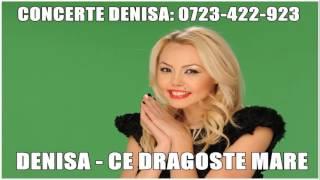 Denisa - Ce dragoste mare (MELODIE ORIGINALA) 2016