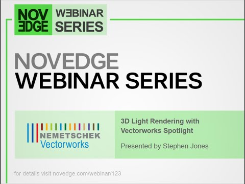 Novedge Webinar #123  3D Light Renderings with Vectorworks Spotlight