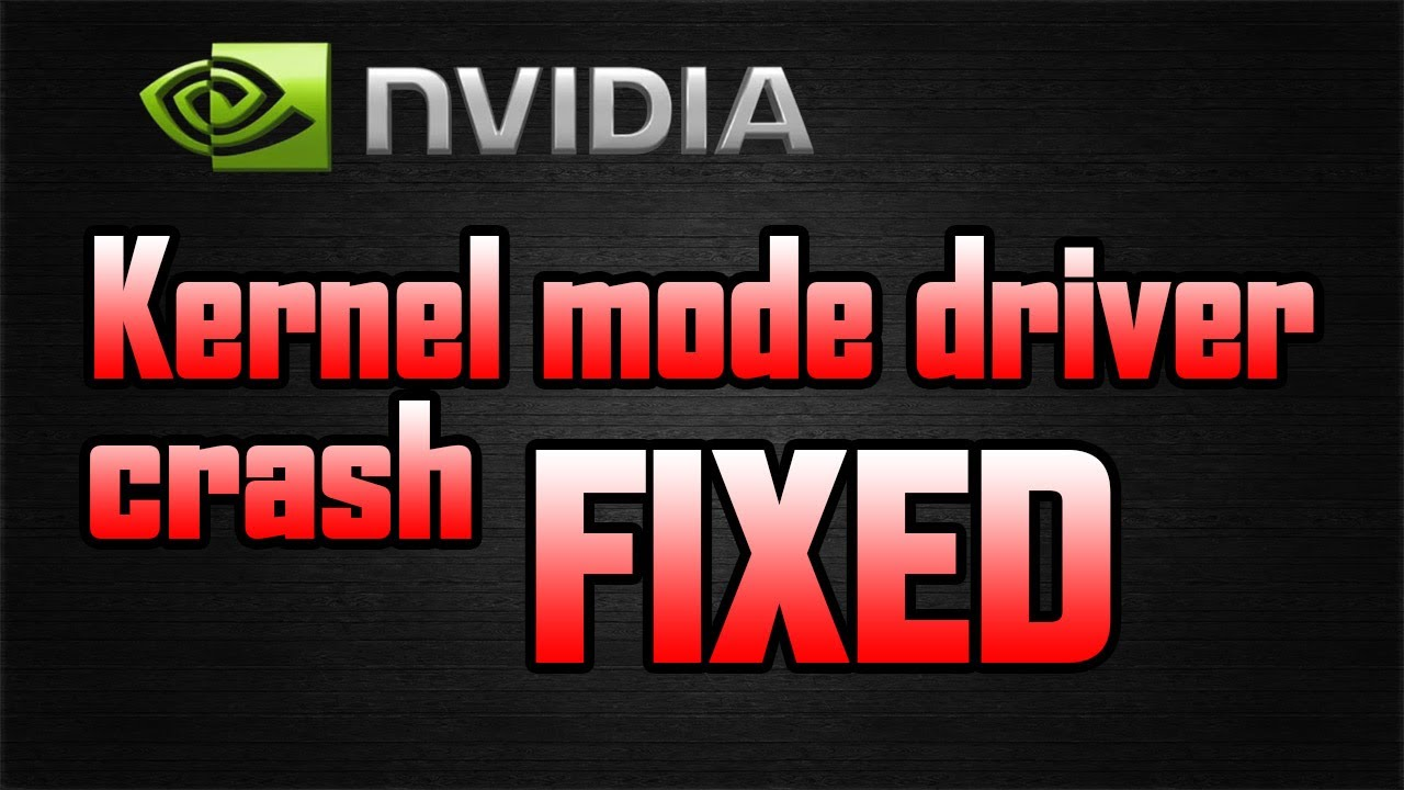 Kernel driver crash - NVIDIA FIX!!!