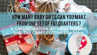 How Many Baby Gifts Can You Make From 1 Set Of Fat Quarters?