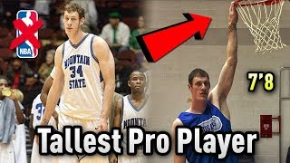 """The 7'8"""" GIANT Who Was The Tallest Pro Player In The World But NEVER Played An NBA Game"""