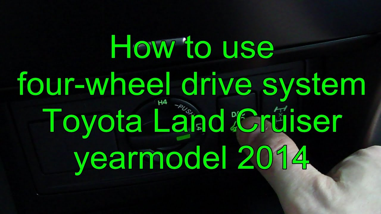 How To Use 4x4 Four Wheel Drive System Toyota Land Cruiser